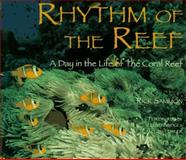 Rhythm of the Reef : A Day in the Life of the Coral Reef, Sammon, Rick, 0896583112
