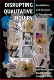 Disrupting Qualitative Inquiry 1st Edition