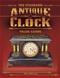 The Standard Antique Clock Value Guide, Alex Wescot, 1574323113