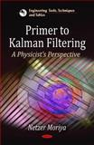 Primer to Kalman Filtering: A Physicist Perspective, Netzer Moriya, 1616683112