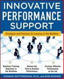 Innovative Performance Support : Strategies and Practices for Learning in the Workflow, Mosher, Bob and Gottfredson, Con, 007170311X