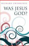Was Jesus God?, Richard Swinburne, 0199203113