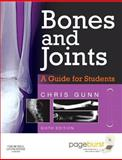 Bones and Joints : A Guide for Students, Gunn, Christine, 0702043117