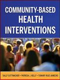 Community-Based Health Interventions, Guttmacher, Sally and Thomas, Marcia, 078798311X