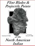 Flint Blades and Projectile Points of the North American Indian, Lawrence N. Tully, 0891453113