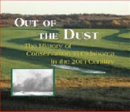 Out of the Dust : The History of Conservation in Oklahoma in the 20th Century, Phillips, F. Dwain and Harrison, Mark S., 0974923117