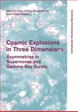 Cosmic Explosions in Three Dimensions : Asymmetries in Supernovae and Gamma-Ray Bursts, , 1107403111