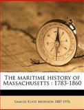The Maritime History of Massachusetts, Samuel Eliot Morison, 1149463112