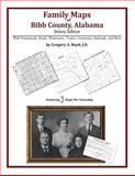Family Maps of Bibb County, Alabama, Deluxe Edition : With Homesteads, Roads, Waterways, Towns, Cemeteries, Railroads, and More, Boyd, Gregory A., 1420313118