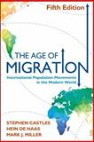 The Age of Migration, Fifth Edition : International Population Movements in the Modern World, Castles, Stephen and de Haas, Hein, 1462513115