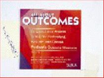 All about Outcomes : An Educational Program to Help You Understand, Evaluate, and Choose Pediatric Outcome Measures, Law, Mary and King, Gillian, 155642311X