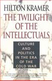 The Twilight of the Intellectuals, Hilton Kramer, 1566633117