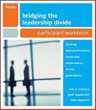 Bridging the Leadership Divide : Building High-Performance Leadership Relationships Across Generations, Carucci, Ron A. and Epperson, Josh, 0470523115
