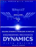 Solving Dynamics Problems with Matlab, Harper, Brian and Meriam, J. L., 0471203114