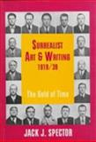 Surrealist Art and Writing, 1919-1939 : The Gold of Time, Spector, Jack J., 0521553113