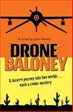 Drone Baloney, John Hewitt, 0615913113