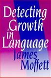 Detecting Growth in Language, Moffett, James, 0867093110