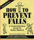 How to Prevent Falls, Betty Perkins-Carpenter, 096210311X