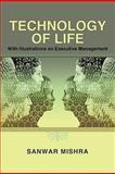Technology of Life, Sanwar Mishra, 1452083118