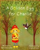 A Golden Egg for Charlie, Patricia Leynse, 1493503111