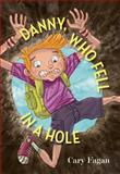 Danny, Who Fell in a Hole, Cary Fagan, 1554983118