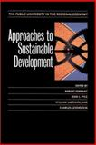 Approaches to Sustainable Development : The Public University in the Regional Economy, Jean L. Pyle, William Lazonick, Charles Levenstein, 1558493115