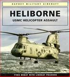 Heliborne : USMC Helicopter Assault, Debay, Yves and Peacock, Lindsay, 1855323117