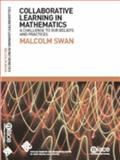 Collaborative Learning in Mathematics : A Challenge to Our Beliefs and Practices, Swan, Malcolm, 186201311X