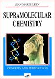 Supramolecular Chemistry : Concepts and Perspectives, Lehn, Jean-Marie, 3527293116