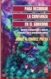 Para Recobrar la Confianza en el Gobierno : Hacia la Transparencia y Mejores Resultados con el Presupuesto Público, Chávez Presa, Jorge, 968166311X