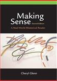 Making Sense : A Real-World Rhetorical Reader, Glenn, Cheryl, 0312413114