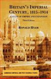 Britain's Imperial Century, 1815-1914 : A Study of Empire and Expansion, Hyam, Ronald, 033399311X