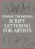 Script Lettering for Artists, Thompson, Tommy, 0486213110