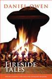 Fireside Tales, Daniel Owen, 0956703119