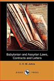 Babylonian and Assyrian Laws, Contracts and Letters, C. H. W. Johns, 1409983110