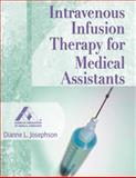 Intravenous Infusion Therapy for Medical Assistants, Josephson, Dianne L. and American Association for Medical Assistants Staff, 1418033111