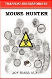 Mouse Hunter, Jon Traer, 1463723113