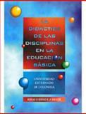 La Didáctica de Las Disciplinas en la Educación Básica, , 9586163113