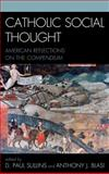 Catholic Social Thought : American Reflections on the Compendium, , 0739123114