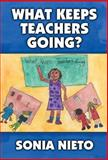 What Keeps Teachers Going?, Nieto, Sonia, 0807743119