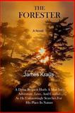 The FORESTER - a Novel, James Kraus, 1478113111