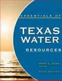 Essentials of Texas Water Resources, Third Edition,, 1938873114