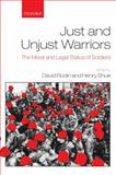 Just and Unjust Warriors : The Moral and Legal Status of Soldiers, , 0199233128