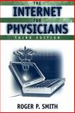 The Internet for Physicians, Smith, R. P., 0387953124