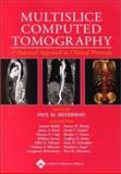 Multislice Computed Tomography : Principles, Practice, and Clinical Protocols, Silverman, Paul M., 078173312X