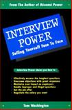 Interview Power : Selling Yourself Face to Face, Washington, Tom, 0931213126