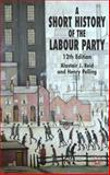 A Short History of the Labour Party, Pelling, Henry and Reid, Alastair J., 1403993122