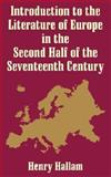 Introduction to the Literature of Europe in the Second Half of the 17th Century, Hallam, Henry, 1410203123