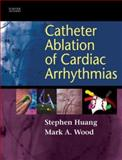 Catheter Ablation of Cardiac Arrhythmias, Huang, Shoei K. Stephen, 1416003126