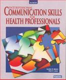 Interpersonal Communication Skills for Health Professionals, Adams, Cynthia and Jones, Peter H., 0078203120